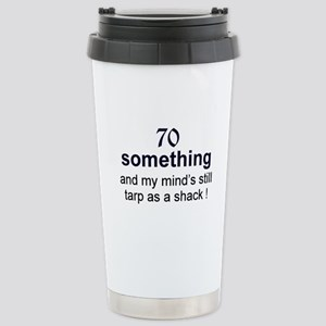 70 Something Stainless Steel Travel Mug