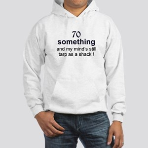 70 Something Hooded Sweatshirt