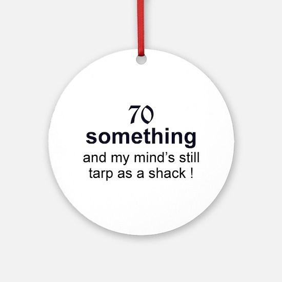 70 Something Ornament (Round)