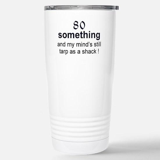 80 Something Stainless Steel Travel Mug