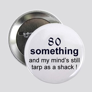 "80 Something 2.25"" Button (10 pack)"