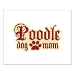 Poodle Mom Small Poster