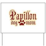 Papillon Mom Yard Sign