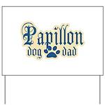 Papillon Dad Yard Sign