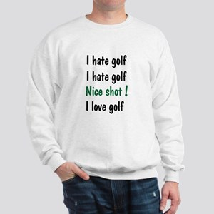 I Hate/Love Golf Sweatshirt