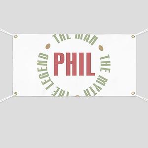 Phil the Man Myth Legend Banner
