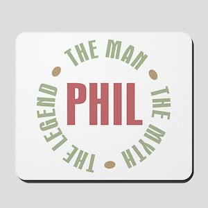 Phil the Man Myth Legend Mousepad