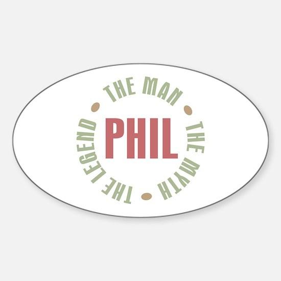 Phil the Man Myth Legend Oval Decal