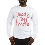 Body By Meth Long Sleeve T-Shirt