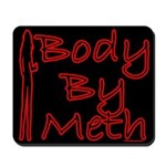 Body By Meth Mousepad