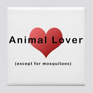 Animal Lover (except for mosq Tile Coaster