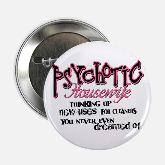 """Psychotic Housewife 2.25"""" Button"""