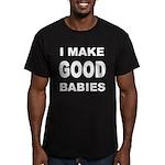 I Make Good Babies Men's Fitted T-Shirt (dark)