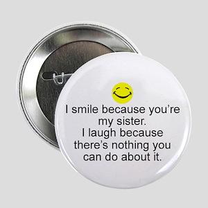 "I Smile...Sister 2.25"" Button"