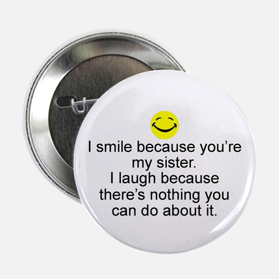 """I Smile...Sister 2.25"""" Button (10 pack)"""