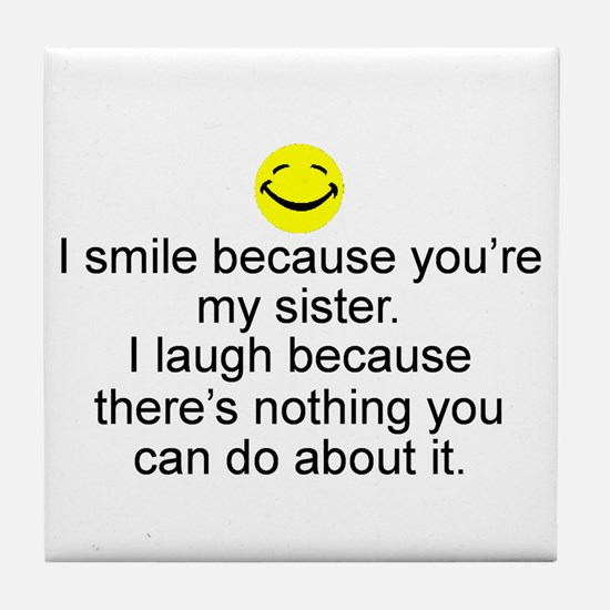 I Smile...Sister Tile Coaster