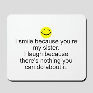 I Smile...Sister Mousepad