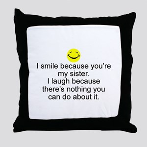 I Smile...Sister Throw Pillow