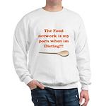 Food Porn Sweatshirt