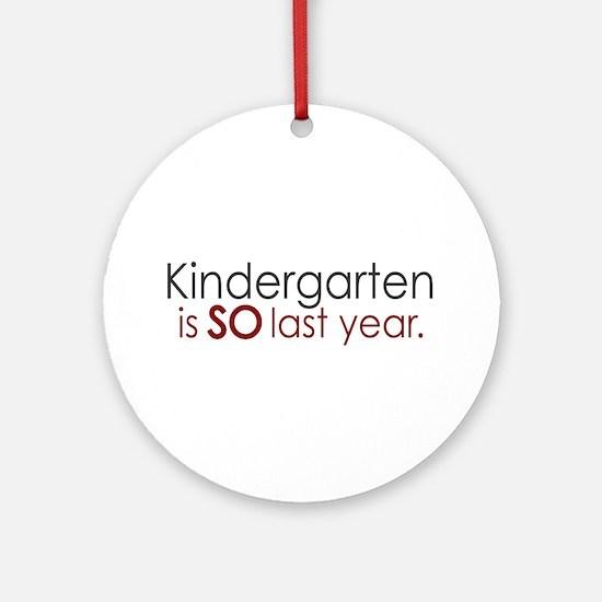Funny Kindergarten Grad Ornament (Round)