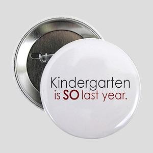"Funny Kindergarten Grad 2.25"" Button"