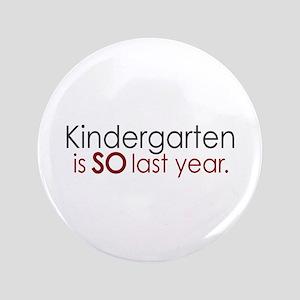 "Funny Kindergarten Grad 3.5"" Button"
