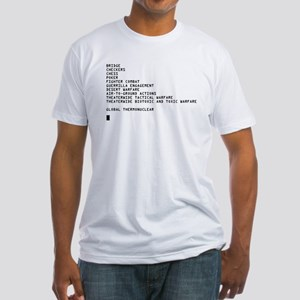 Global Thermonuclear War T-Sh Fitted T-Shirt