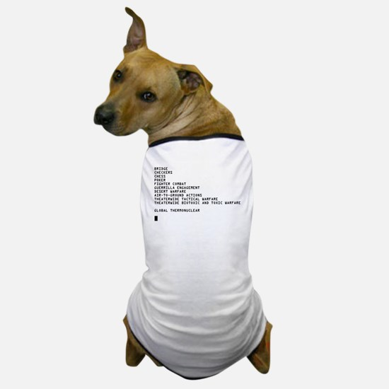 Global Thermonuclear War T-Sh Dog T-Shirt