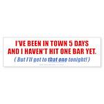 One Bar to go (Bumper Sticker 10 pk)