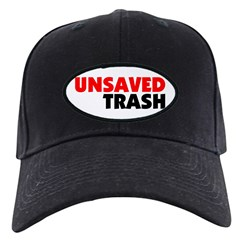 Unsaved Trash Baseball Hat