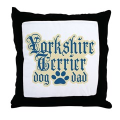 Yorkshire Terrier Dad Throw Pillow