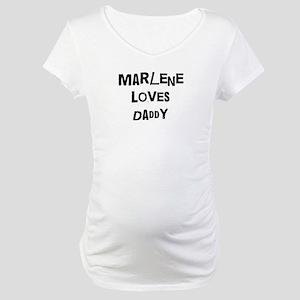 Marlene loves daddy Maternity T-Shirt