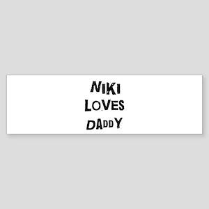 Niki loves daddy Bumper Sticker
