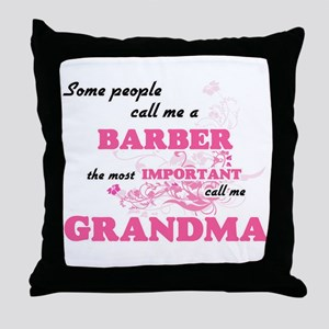 Some call me a Barber, the most impor Throw Pillow