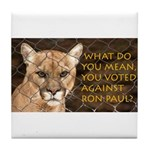You Voted Against Ron Paul? Tile Coaster