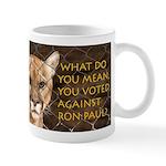 You Voted Against Ron Paul? Mug
