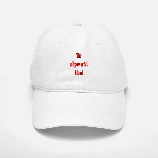 The All-Powerful Blood Baseball Baseball Cap