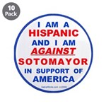 "Hispanics Against Sotomayor 3.5"" Button (10 p"
