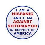 "Hispanics Against Sotomayor 3.5"" Button"