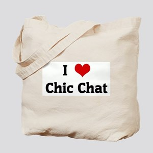I Love Chic Chat Tote Bag