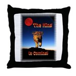 The King is coming! Throw Pillow
