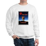 The King is coming! Sweatshirt