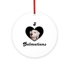 I LOVE DALMATIANS Ornament (Round)