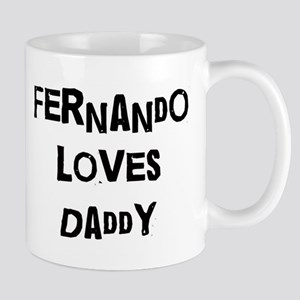 Fernando loves daddy Mug