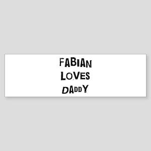 Fabian loves daddy Bumper Sticker
