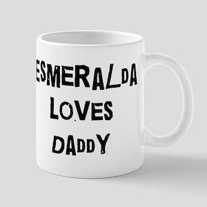 Esmeralda loves daddy Mug