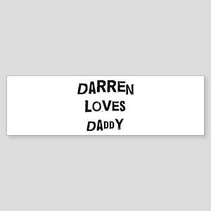 Darren loves daddy Bumper Sticker