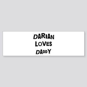 Darian loves daddy Bumper Sticker