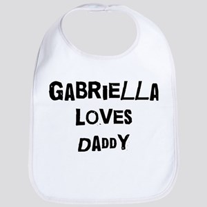 Gabriella loves daddy Bib