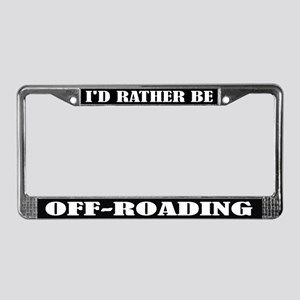 Rather Be Off Road License Plate Frame
